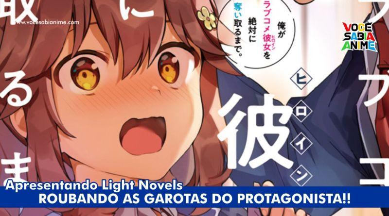 Ore ga Love Comedy Kanojo wo Zettai - Roubando o Harém do Protagonista!