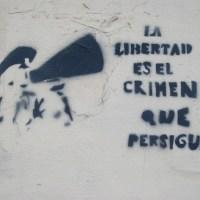 LA LIBERTAD ES EL CRIMEN QUE PERSIGUEN
