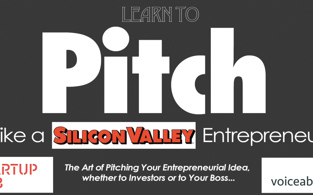 Learn to PITCH like a Silicon Valley Entrepreneur