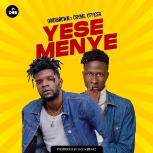 Ogidi Brown - Yese Meny3 ft. Cryme Officer