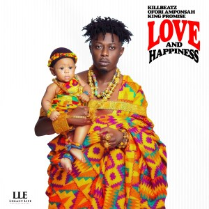 KillBeatz, King Promise & Ofori Amponsah - Love and happiness
