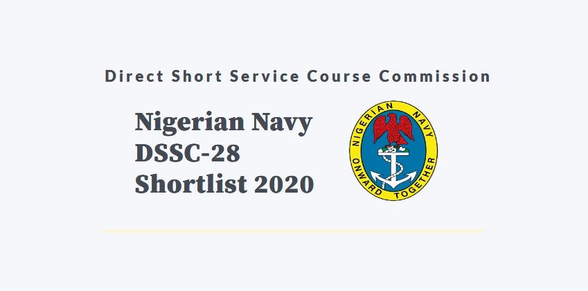 Nigerian Navy DSSC 28 Shortlisted Candidates 2020 for Screening Aptitude Test, Exam is out.
