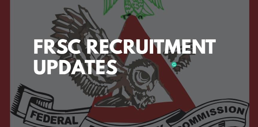 FRSC Recruitment 2020/2021, Form, Portal Registration at www.frsc.gov.ng