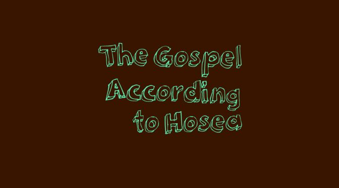 The Gospel According to Hosea