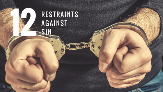 12 Restraints Against Sin