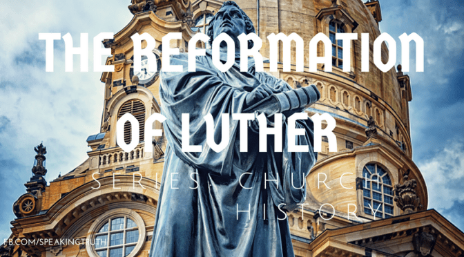 The Reformation of Luther