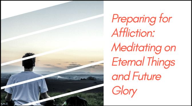Preparing for Affliction