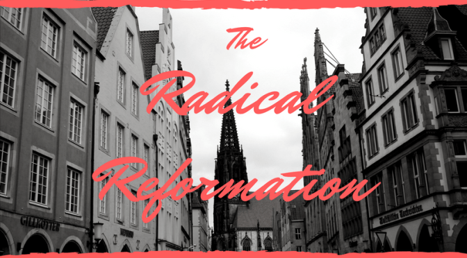 A Snippet of the Radical Reformation