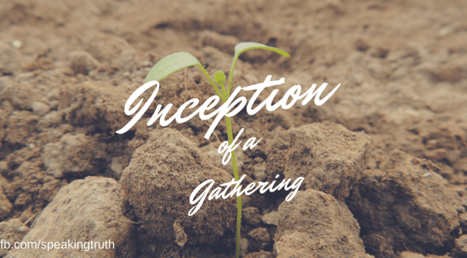 The Inception of a Gathering