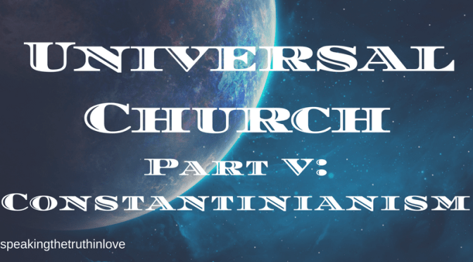 The Historical Development of the Universal Church Theory – Part V