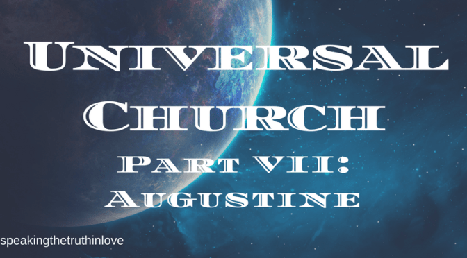 The Historical Development of the Universal Church Theory – Part VII