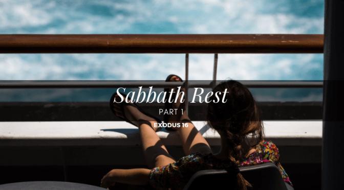 Sabbath Rest – Part 1