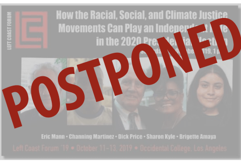 POSTPONED – Dick Price, Sharon Kyle, Channing Martinez  and Eric Mann on Left Coast Forum 2019  September 9, 2019 @3pm PST