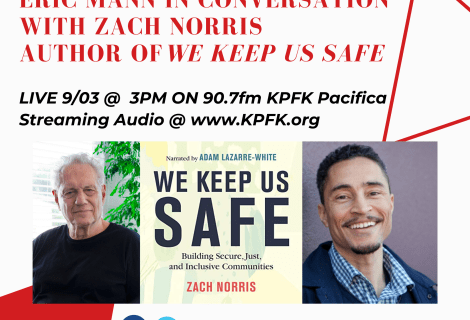 TODAY ON VOICES RADIO:  Eric Mann in Conversation with Zach Norris   Author of We Keep Us Safe  March 16, 2020 @3pm PST