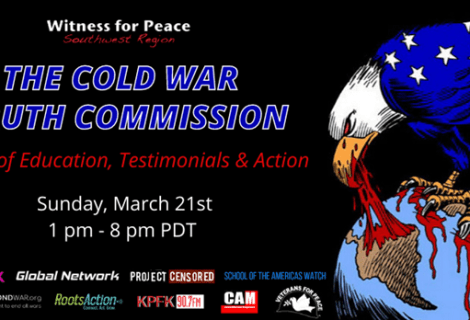 Cold War Truth Commission virtual event; This Sunday 1pm-8pm. Eric Mann in Conversation with Frank Dorrel & Rachel Bruhnke