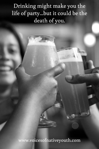 A high school student looks at the reasons why Native Americans should stay away from alcohol. It's great advice whether you're Native or not! #alcoholism #drinking #bingedrinking #nativeyouth #nativeamerican