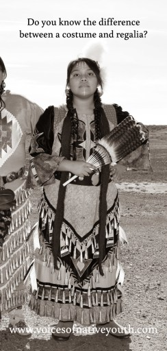Natives don't wear costumes (and they don't all dress alike). Three things you should think about Native Regalia before you 'dress up like an Indian.' #nativeyouth #nativeamerican #costume #poccahottie
