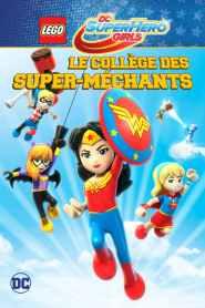 LEGO DC Super Hero Girls : Le collège des Super-Méchants (2018)