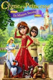 Le Cygne et la Princesse : En mission secrète (2017)