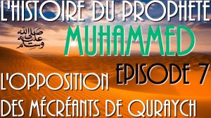 L'histoire du Prophète Mohamed (PBSL) EPISODE 7
