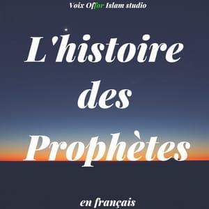 Série sur l'islam L'histoire des Prophètes