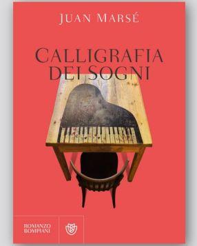 Settembre: tante le novità editoriali! Juan Marsé: Calligrafia dei sogni (traduzione di hado Lyria). Bompiani, 368 pagine, 20€.