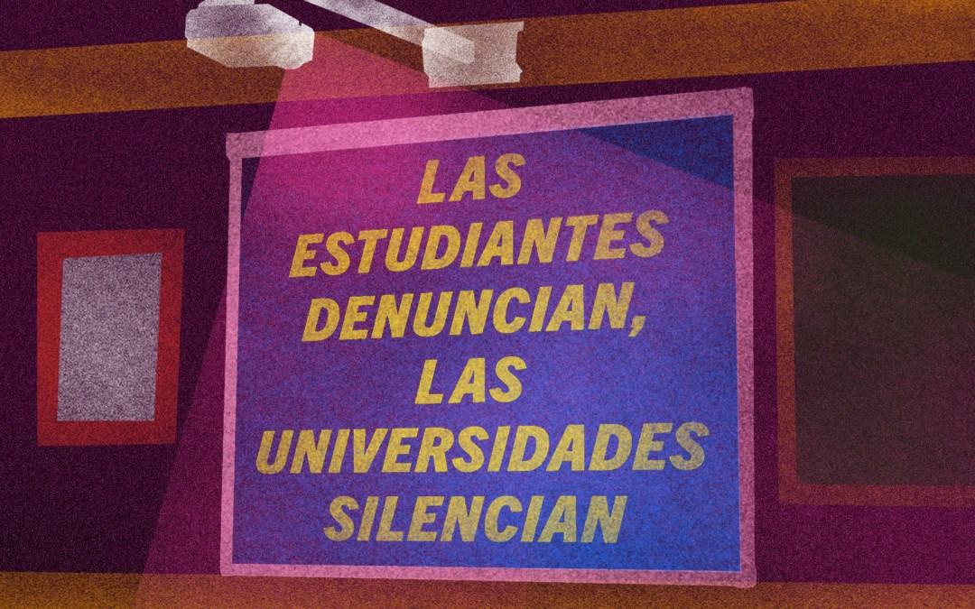 Las estudiantes denuncian,                     las universidades silencian