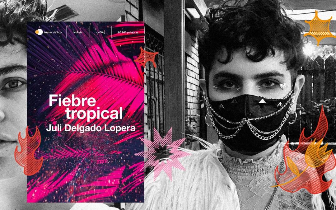 Fiebre Tropical: la literatura queer de un unapologetic Colombian maricon freak