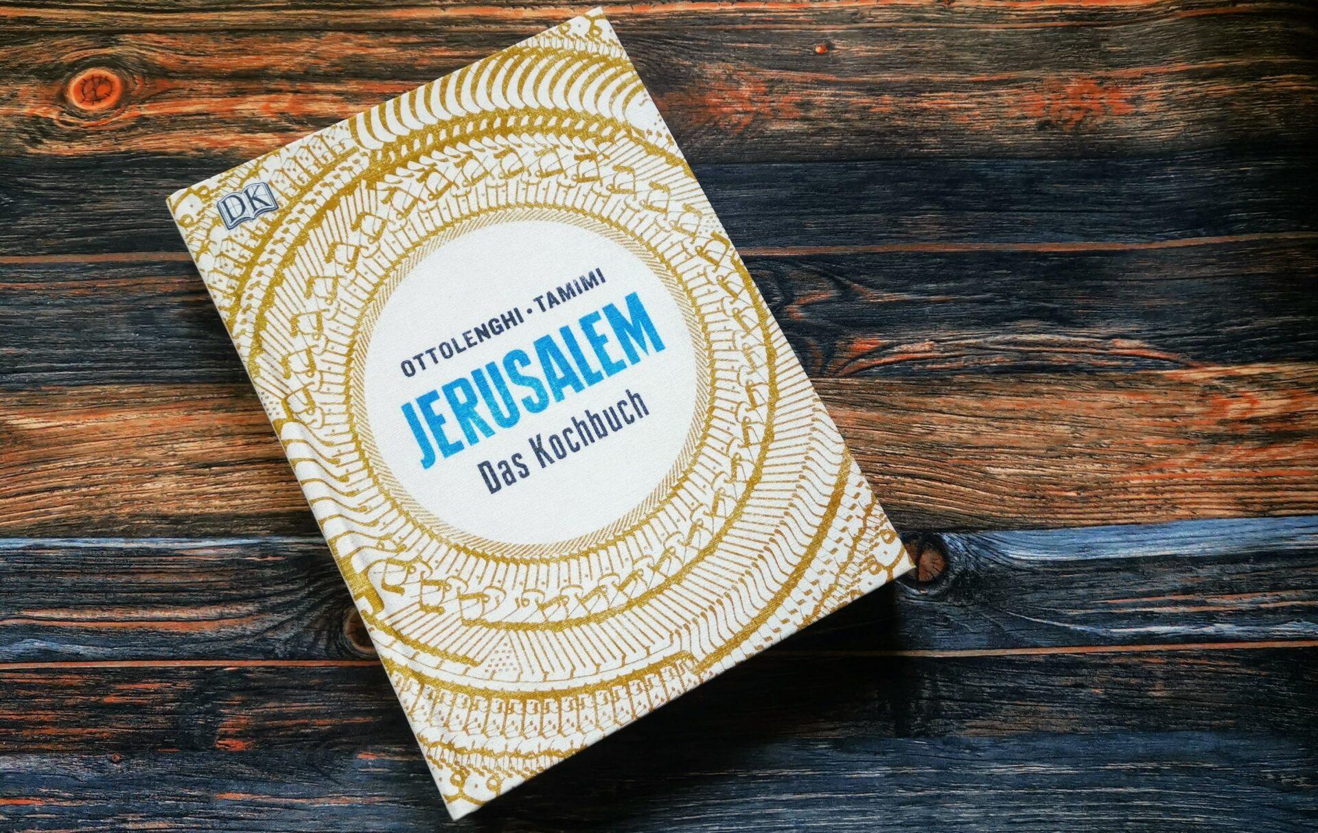 Buchrezension – Jerusalem: Das Kochbuch von Yotam Ottolenghi und Sami Tamimi