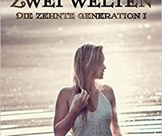 Zwei Welten Die zehnte Generation I