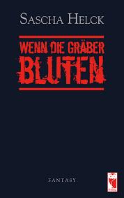 Wenn die Graeber bluten