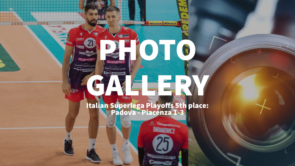 Italy: Playoffs 5th place – Photogallery of Kioene Padova – Gas Sales Piacenza
