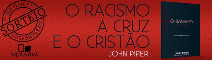 Sorteio - Racismo, a cruz e o cristão