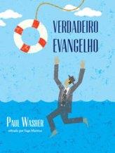 Paul Washer - O Verdadeiro Evangelho (Editora Fiel)