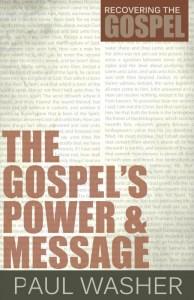 O Poder e a Mensagem do Evangelho (Paul Washer)