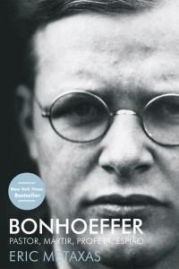 Bonhoeffer - Eric Metaxas (Mundo Cristão)