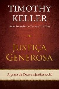 Justiça generosa - Timothy Keller (Vida Nova)