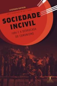 Sociedade incivil - Stephen Kotkin e Jan T. Gross (Objetiva)