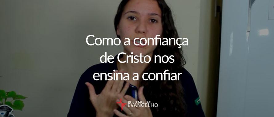 como-a-confianca-de-cristo