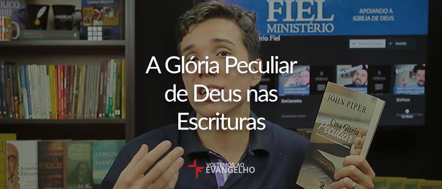 gloria-peculiar-de-deus-nas-escrituras