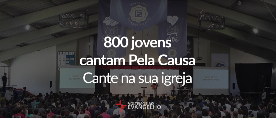 800-jovens-cantam-pela-causa