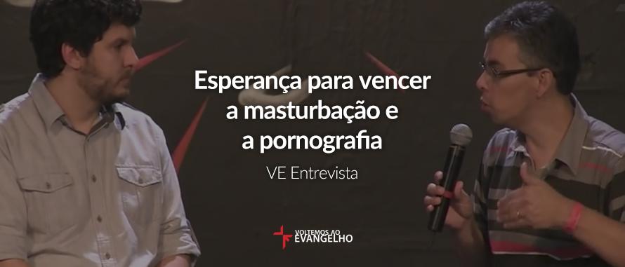 esperanca-para-vencer-a-masturbacao-e-a-pornografica