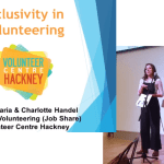 Inclusivity in volunteering – Rupal Karia and Charlotte Handel – VC Hackney