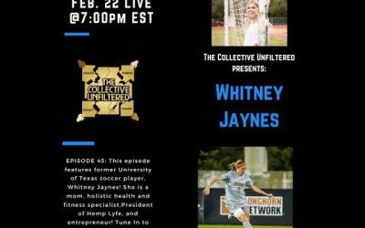 The Collective Unfiltered Ep 45 feat Whitney Jaynes. Hosted by Lady Vols Alexis and Jaimel