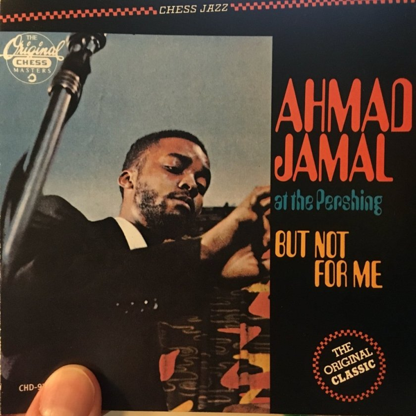 Ahmad Jamal - at the Pershing - But Not For Me album
