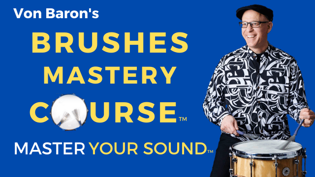 Learn the art of playing brushes in the BRUSHES MASTERY COURSE.
