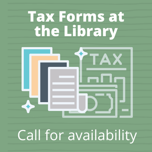 Limited tax forms are available at the Library
