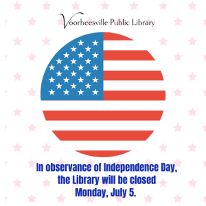 In observance of Independence Day the library will be closed July 5