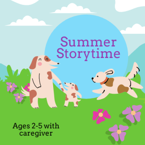 Summer Storytime for ages 2-5 with caregiver