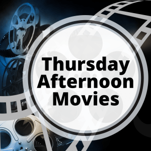"""Film reels in background with text,""""Thursday Afternoon Movies""""s"""